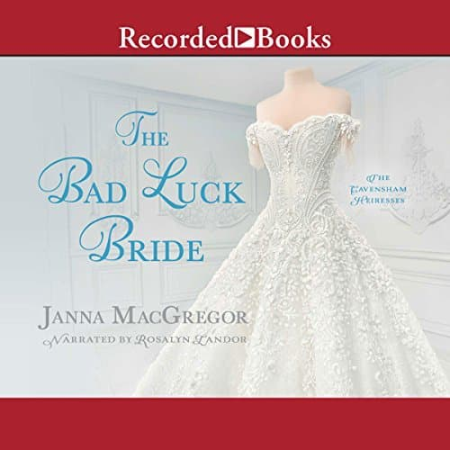 Audiobook cover for The Bad Luck Bride audiobook by Janna MacGregor
