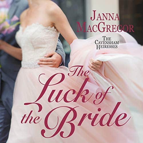 Audiobook cover for The Luck of the Bride audiobook by Janna MacGregor