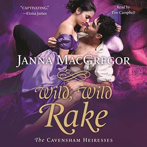 Wild, Wild Rake audiobook by Janna MacGregor
